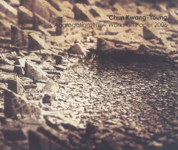 Chun Kwang-Young: Aggregation: New works on paper 2006