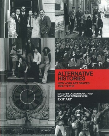 Alternative Histories: New York Art Spaces, 1960-2010