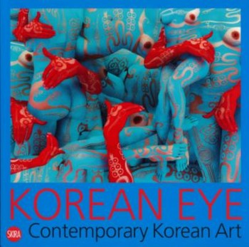 Korean Eye: Contemporary Korean Art