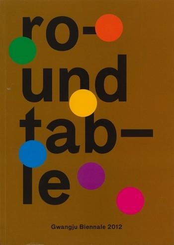 ROUNDTABLE: Gwangju Biennale 2012