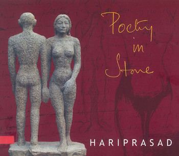Poetry in Stone: A Sculpture Show by Hariprasad