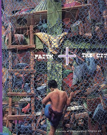 Faith and the City: A Survey of Contemporary Filipino Art