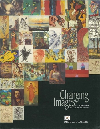 Changing Images: An Exhibition of 20th Century Indian Art