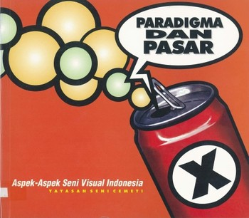 Aspek Seni Visual Indonesia: Paradigma dan Pasar (Aspects of Indonesian Visual Art: Paradigm and Mar