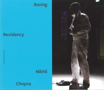 Roving Residency: Nikhil Chopra