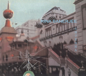 Rina Banerjee: Antenna
