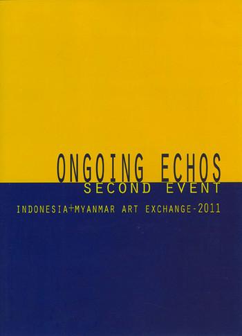 Ongoing Echos: Second Event - Indonesia+Myanmar Art Exchange 2011