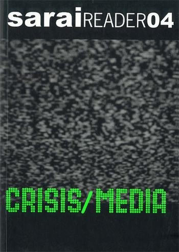 Sarai Reader 04: Crisis / Media