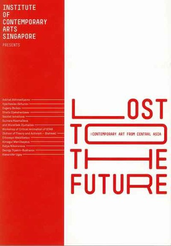 Lost to the Future: Contemporary Art from Central Asia