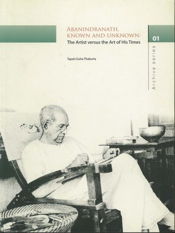 Abanindranath, Known and Unknown: The Artist versus the Art of His Times