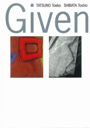 Given Forms-TATSUNO Toeko / SHIBATA Toshio