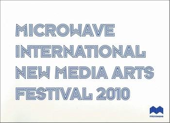Microwave International New Media Arts Festival 2010
