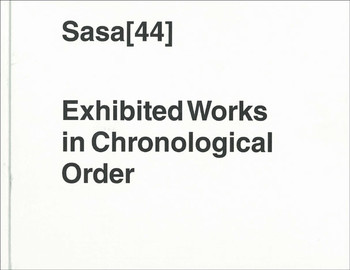 Sasa [44]:  Exhibited Works in Chronological Order