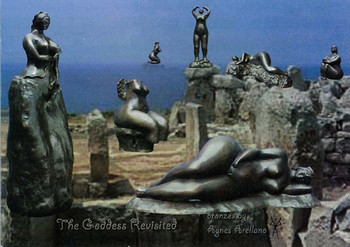 The Goddess Revisited: a sculptor's celebration of life and womanity's mysteries...