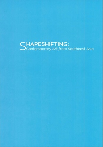 Shapeshifting: Contemporary Art from Southeast Asia