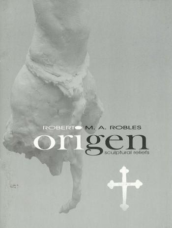 Roberto M. A. Robles: Origen: Sculptural Reliefs