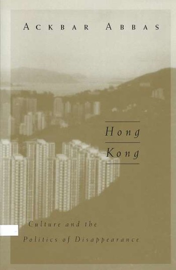 Hong Kong: Culture and the Politics of Disappearance