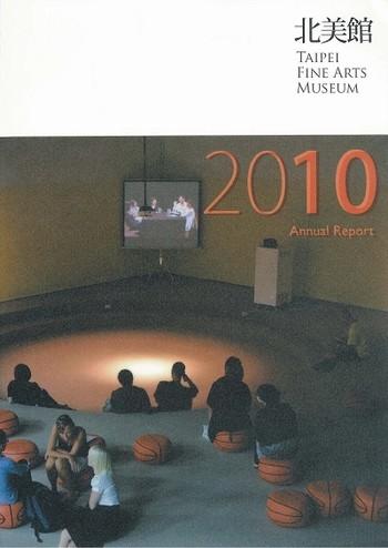 Taipei Fine Arts Museum 2010 Annual Report