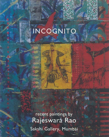 Incognito: Recent Paintings by Rajeswara Rao