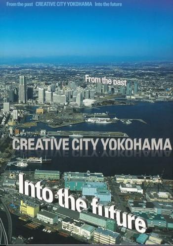 From the Past Into the Future: Creative City Yokohama