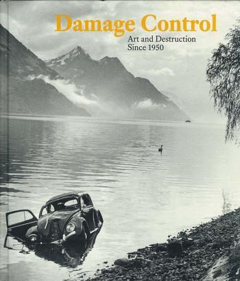 Damage Control: Art and Destruction since 1950