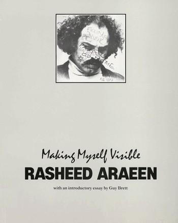 Making Myself Visible: Rasheed Araeen