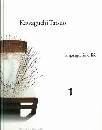 Kawaguchi Tatsuo: Language, Time, Life 1