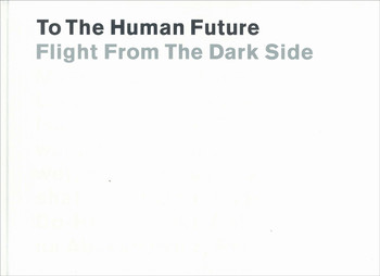 To the human future: flight from the dark side