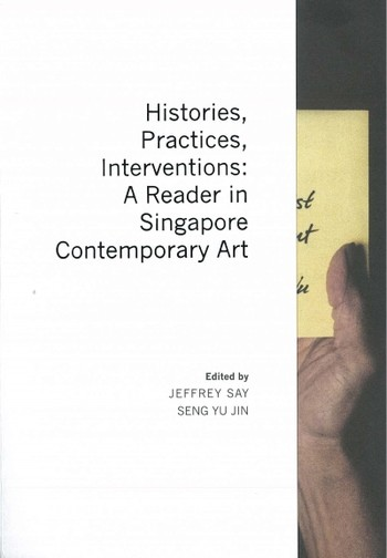Histories, Practices, Interventions: A Reader in Singapore Contemporary Art