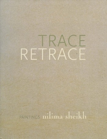 Trace Retrace:  Paintings Nilima Sheikh