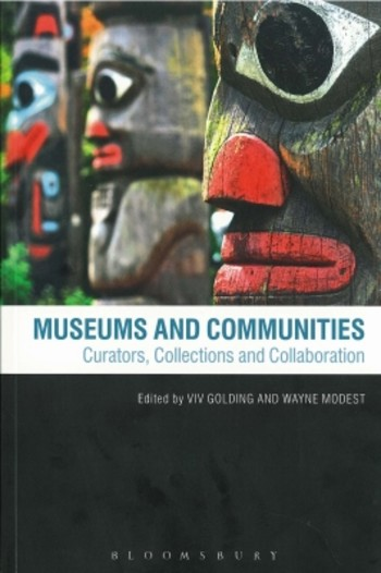 Museums and Communities: Curators, Collections and Collaborations