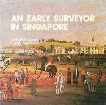 An Early Surveyor in Singapore: John Turnbull Thomson in Singapore 1841-1853