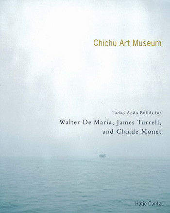 Chichu Art Museum: Tadao Ando Builds For Walter De Maria, James Turrell and Claude Monet