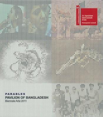 Parables: Pavilion of Bangladesh: Biennale Arte 2011
