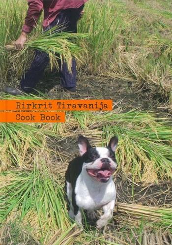 Rirkrit Tiravanija: Cook Book - Just Smile and Don't Talk
