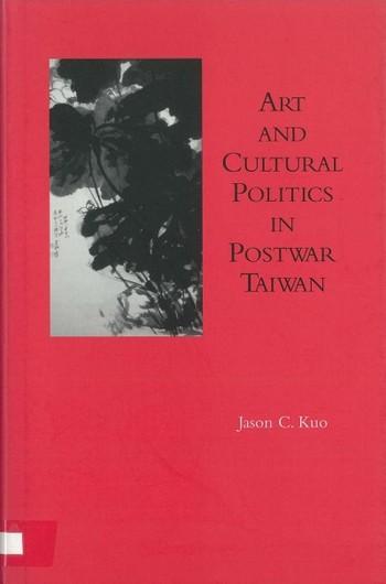 Art and Cultural Politics in Postwar Taiwan