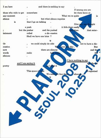 Platform Seoul 2008: I Have Nothing to Say and I Am Saying It (post-exhibition catalogue)