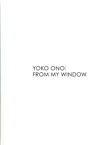 Yoko Ono: From My Window