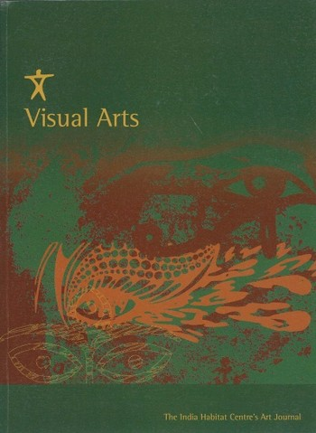 Visual Arts: The India Habitat Centre's Art Journal (All holdings in AAA)
