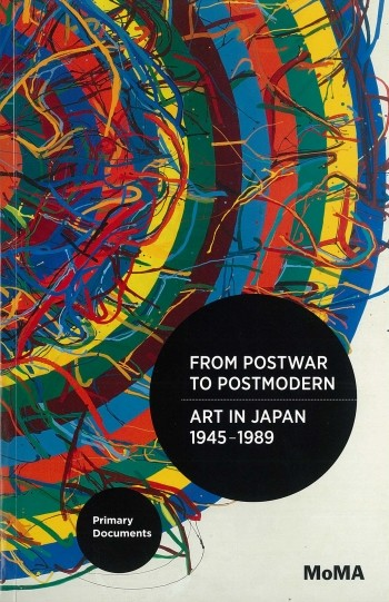 From Postwar to Postmodern, Art in Japan, 1945-1989: Primary Documents