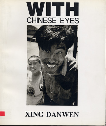 With Chinese Eyes: Xing Danwen