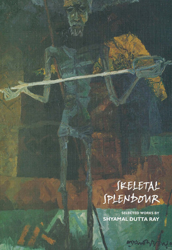 Skeletal Splendour: Selected Works by Shyamal Dutta Ray