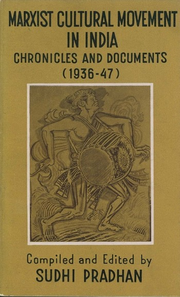 Marxist Cultural Movement in India: Chronicles and Documents (1936-47)