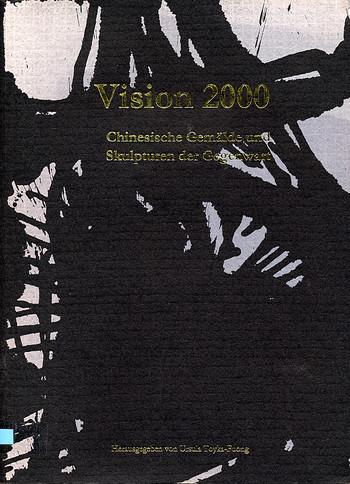 Vision 2000: Chinesische Gemaelde und Skulpturen der Gegenwart