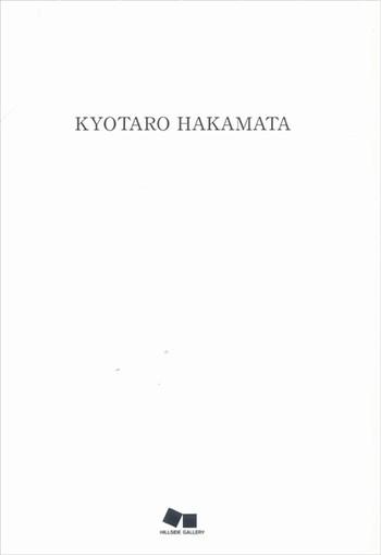 Kyotaro Hakamata (Hillside Gallery)