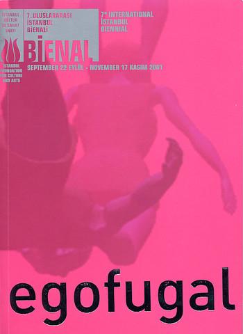 7th International Istanbul Biennial: Egofugal (Biennial 7+)