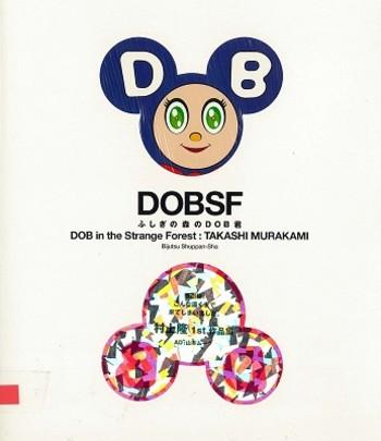 DOBSF: DOB in the Strange Forest: Takashi Murakami