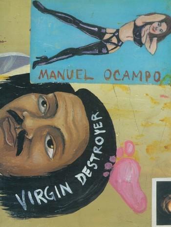 Manuel Ocampo: Virgin Destroyer