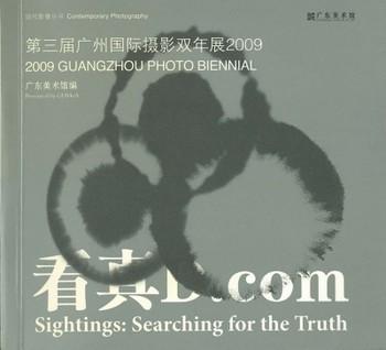 2009 Guangzhou Photo Biennial: Sightings: Searching for the Truth