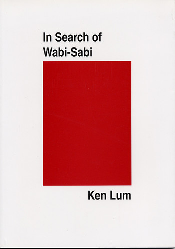 In Search of Wabi-Sabi: Ken Lum